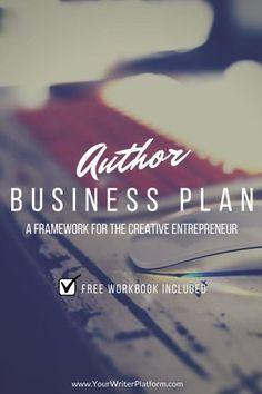 Author Business Plan: A Framework for the Creative Entrepreneur   www.YourWriterPlatform.com