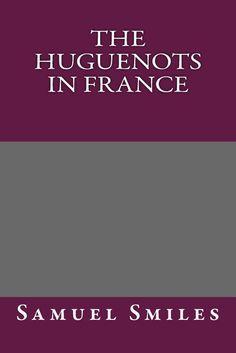 The Huguenots in France Paperback ~ Samuel Smiles [http://www.amazon.com/The-Huguenots-France-Samuel-Smiles/dp/1492702323/ref=pd_sim_14_3?ie=UTF8&refRID=040C085JS5GPKADC51V0] [https://www.facebook.com/notes/projeto-veredas-antigas/1tgpva-biblioteca-reformada-%C3%ADndice-do-painel-07-/368083510051246] * Indicação: Resultado de pesquisa.