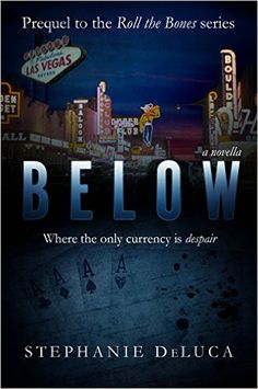 Amazon.com: BELOW: prequel to the Roll the Bones series eBook: Stephanie DeLuca: Kindle Store