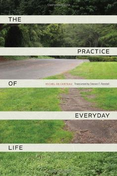 """Ch. 9 """"Spatial Stories"""" 〜Ch.10""""Scriptual Economy """" までThe Practice of Everyday Life"""