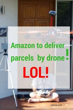 Six Thoughts About the new Drone Craze From Amazon