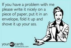 why are these e-card things so funny? Great Quotes, Me Quotes, Funny Quotes, Quotable Quotes, Motivational Sayings, Sassy Quotes, Just In Case, Just For You, Haha Funny