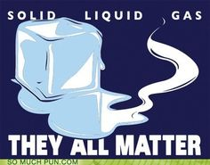 """I'd normally quibble and say """"It's THEY'RE all matter!"""", but you lose the pun that way. Let bygones be puns, I guess. Science Cartoons, Science Memes, Science Lessons, Teaching Science, Science Shirts, Science Posters, Science Education, Science Activities, Teaching Reading"""