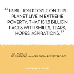Justine Lucas, U.S. Campaigns Manager at Global Poverty Project shares her motivation to see an end to extreme poverty within a generation.