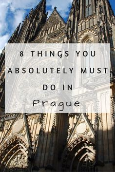 8 Things You Absolutely Must Do in Prague