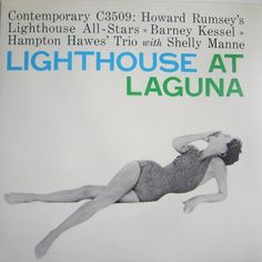 Howard Rumsey's Lighthouse All-Stars  ‎– Lighthouse At Laguna. Barney Kessel,  Hampton Hawes' Trio With Shelly Manne