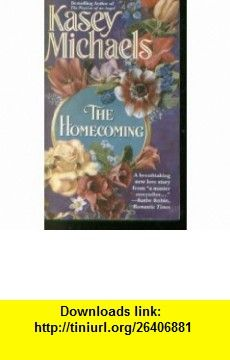 The Homecoming (9781416507222) Kasey Michaels , ISBN-10: 1416507221  , ISBN-13: 978-1416507222 ,  , tutorials , pdf , ebook , torrent , downloads , rapidshare , filesonic , hotfile , megaupload , fileserve