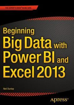 """Beginning Big Data with Power Bi and Excel 2013"""
