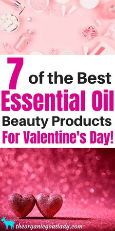 7 Essential Oil Beauty Products for Valentines Day! - Essential Oils for Valentine's Day - Valentine's Day Essential Oils - Essential Oil Blends - Essential Oil Recipes - The Organic Goat Lady Essential Oils For Cough, Essential Oil Diffuser Blends, Natural Essential Oils, Oil For Cough, Homemade Reed Diffuser, Perfume Recipes, Lotion Recipe, Healthy Holiday Recipes, Aromatherapy Recipes