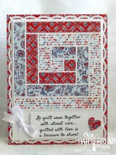 Our Daily Bread Designs Stamp Set: Quilted With Love, Our Daily Bread Designs Paper Collection: Americana Quilt, Our Daily Bread Designs Custom Dies: Log Cabin Quilt, Double Stitched Rectangles, Beautiful Borders, Ornate Hearts