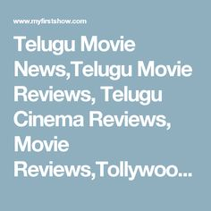 Telugu Movie News,Telugu Movie Reviews, Telugu Cinema Reviews, Movie Reviews,Tollywood News,Cinema gossips,Tollywood Latest News,