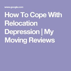 How To Cope With Relocation Depression | My Moving Reviews