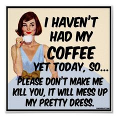 :-) don't drink coffee, so this should say diet coke... lol                                                                                                                                                                                 More
