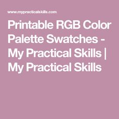 Printable RGB Color Palette Swatches - My Practical Skills | My Practical Skills