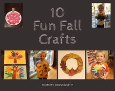 10 Fun Fall Crafts by Mommy University at www.MommyUniversityNJ.com There is nothing like the fall season: pumpkins, apples, leaves, cinnamon, there is so much to celebrate which is fall crafts are something that kids will love to do.