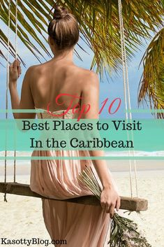 Top 10 Best Places To Visit In the Caribbean  |  #Travel #Traveling #Trip #Vacation #Caribbean #VacationTime #TravelBlog #Traveller #Top10 #BestPlacesToVisit #girl #Canadian #palmtree #relax #world #GLT #girlslovetravel #gwlg