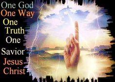 ..........ONE SAVIOR JESUS CHRIST!