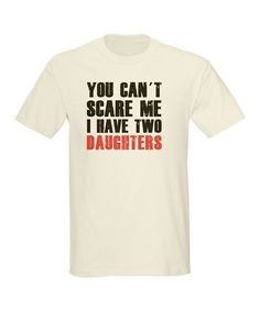 You can't scare me...I Have Two Daughters #zulilyfinds