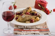 Alla Bona presenta  Giovedì 19 Febbraio 2015  dalle ore 20.00  serata di lesso con fagiano  muset e gallina  purè con erbe cotte  http://www.guidaprosecco.com/html5/events/1305