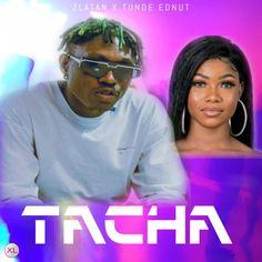Zlatan x Tunde Ednut – Tacha Latest Music, Singer, Studio, Singers, Studios