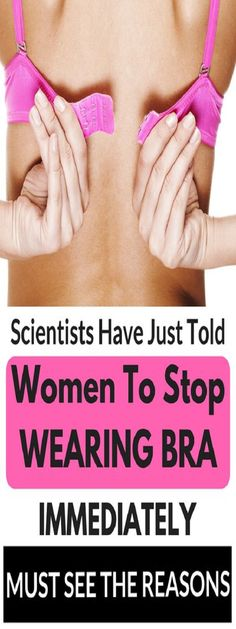 BREAKING: SCIENTISTS HAVE JUST TOLD WOMEN TO STOP WEARING BRA IMMEDIATELY. MUST SEE THE REASONS!