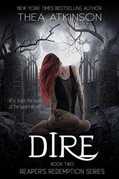 Dire (Reaper's Redemption Book 2) by Thea Atkinson https://www.amazon.com/dp/B06XKNFDT4/ref=cm_sw_r_pi_dp_x_eQp0ybJN80TK0