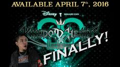 KINGDOM HEARTS UNCHAINED X RELEASES APRIL 7! FINALLY!