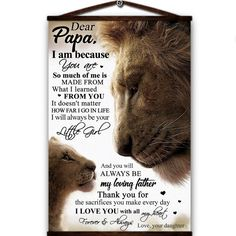 Lion canvas poster dear papa i am because you are so much of me laways be my loving father love you with all my heart love your daughter You Are The Father, My Father, You And I, My Dad, To My Daughter, Daughters, With All My Heart, My Love, First Love