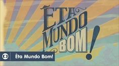 Êta Mundo Bom!: abertura da novela da Globo; assista - YouTube