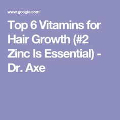 Top 6 Vitamins for Hair Growth (#2 Zinc Is Essential) - Dr. Axe
