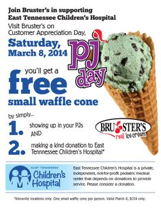 March 8, 2014 - Visit Bruster's in your pajamas and make a donation to East Tennessee Children's Hospital and get a free small waffle cone!