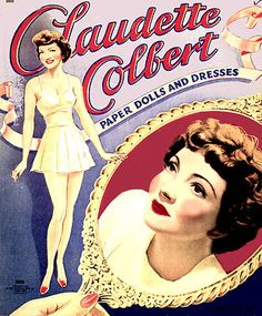 Claudette Colbert paper dolls: before Barbies, I had paper dolls.