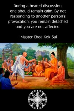 Another quotation by Choa Kok Sui. This quotation reflects the Buddhist teaching to detach from the material world and from negative emotions. In doing so, one becomes closer to nirvana.