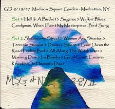 09/18/87 (Fri)  Madison Square Garden - Manhattan, NY     Set 1: Hell In A Bucket > Sugaree > Walkin' Blues, Candyman, When I Paint My Masterpiece, Bird Song    Set 2: Shakedown Street > Women Are Smarter > Terrapin Station > Drums > Space > Goin' Down the Road Feeling Bad > All Along The Watchtower > Morning Dew > La Bamba > Good Lovin', E: Knockin' On Heaven's Door