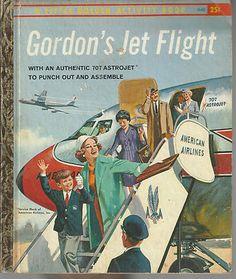 1961 Gordon's Jet Flight Little Golden Book w American Airlines 707 Astrojet Vintage Children's Books, Vintage Comics, Love Book, Book 1, Little Golden Books, Children's Literature, Vintage Travel Posters, Book Collection, Book Activities