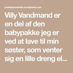 Villy Vandmand er en del af den babypakke jeg er ved at lave til min søster, som venter sig en lille dreng eller pige til foråret. Villy er hæklet i Drops loves you 7 bomuldsgarn, og er fyldt med b…