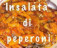 Blog: http://cucinaioete.blogspot.it/2015/08/insalata-di-peperoni.html    Youtube: https://www.youtube.com/watch?v=GCm_PXFCMNg