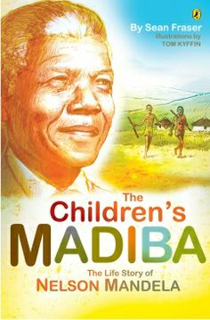 The Children's Madiba: The Life Story of Nelson Mandela First Black President, Human Rights Activists, Black Presidents, Nobel Peace Prize, Nelson Mandela, The Life, Great Quotes, Book Lovers, Growing Up