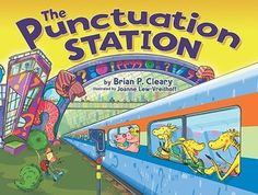 Cleary, B. P. (2010). The punctuation station. Minneapolis, MN: Millbrook Press.