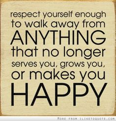 Respect+yourself+enough+to+walk+away