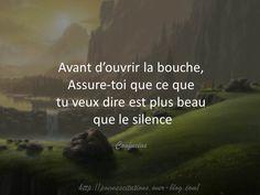"""confucius """"Avant d'ouvrir sa bouche, assure-toi que ce que tu veux dire est plus beau que le silence."""" Confucius Evolution Quotes, Diversity Quotes, Words Quotes, Life Quotes, Best Quotes, Funny Quotes, Quote Citation, French Quotes, Single Words"""