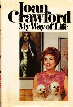 Joan Crawford, My Way of Life, Signed + Photo of Signing