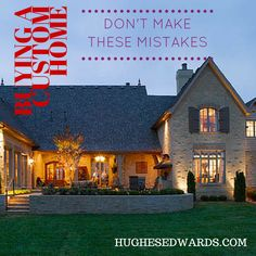 When buying a custom home, don't make these mistakes.