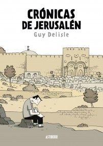 Crónicas de Jerusalén. Guy Delisle. Guanyador del Premi al millor àlbum a Angoulême 2012