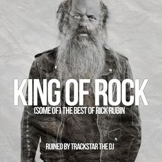 King of Rock: (Some Of) The Best of Rick Rubin Mixtape | Ruined By Trackstar The DJ ( Stream und Download ) - Atomlabor Wuppertal Blog