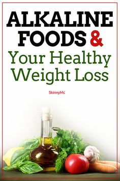 Alkaline Foods and Your Healthy Weight Loss #healthy #weightloss #skinnyms