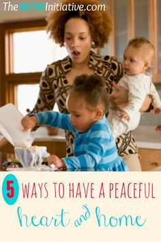 5 Ways to Have a Peaceful Heart & Home via @themominitiativ