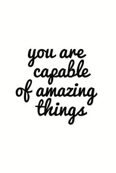 """Printable Art Typography Poster """"You Are Capable Of Amazing Things""""… Motivational Quotes For Women, Positive Quotes, Inspirational Quotes, Strong Quotes, Favorite Quotes, Best Quotes, Love Quotes, You Are Awesome Quotes, Movitational Quotes"""