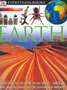 : DK Eyewitness Books - Earth by Dorling Kindersley Publishing Staff and Susanna Van Rose Hardcover) for sale online Earth And Space Science, Earth From Space, Science And Nature, Dk Books, Camping Books, Reference Book, Aleta, Reading Levels, Secret Life