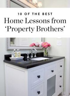"""In honor of our favorite Canadian twins, we rounded up 10 'Property Brother""""-approved lessons on buying, renovating and outfitting a home."""